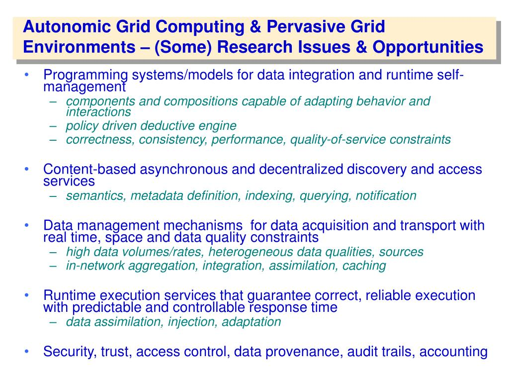 Autonomic Grid Computing & Pervasive Grid Environments – (Some) Research Issues & Opportunities