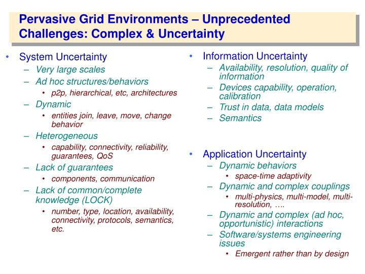 Pervasive grid environments unprecedented challenges complex uncertainty
