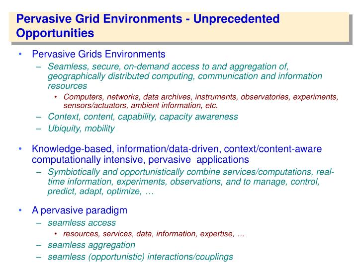 Pervasive grid environments unprecedented opportunities