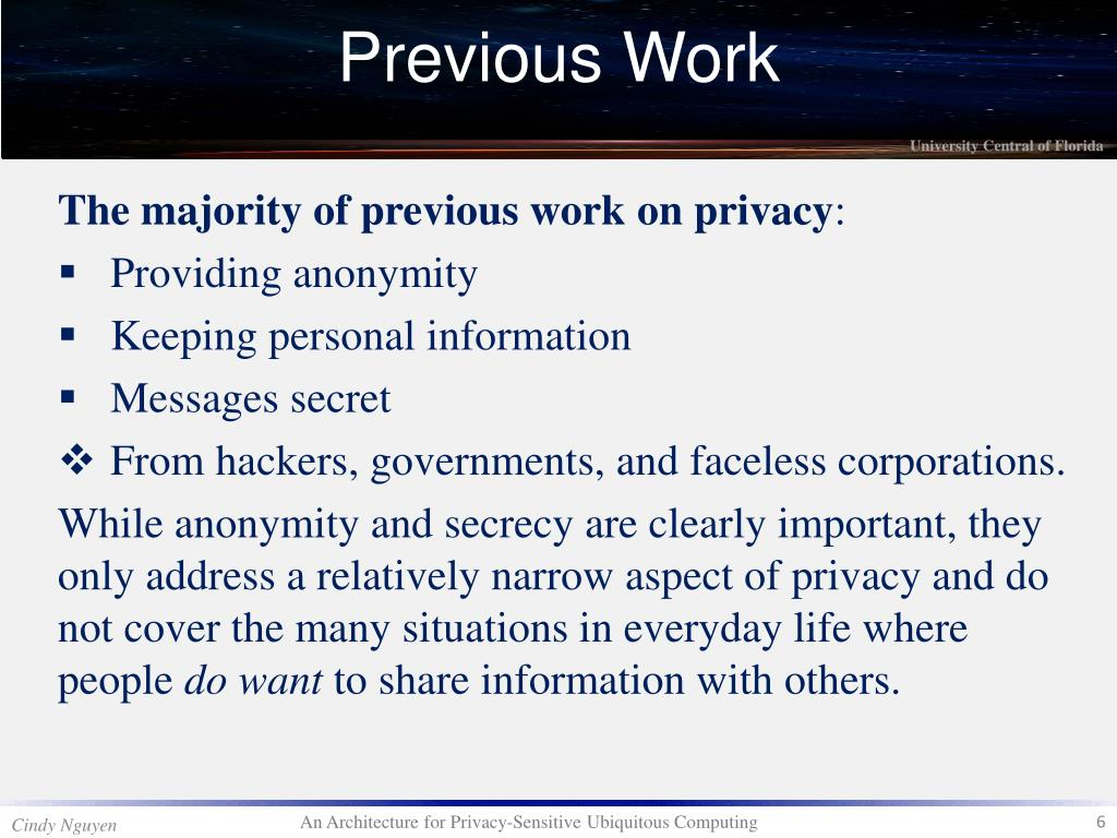 The majority of previous work on privacy