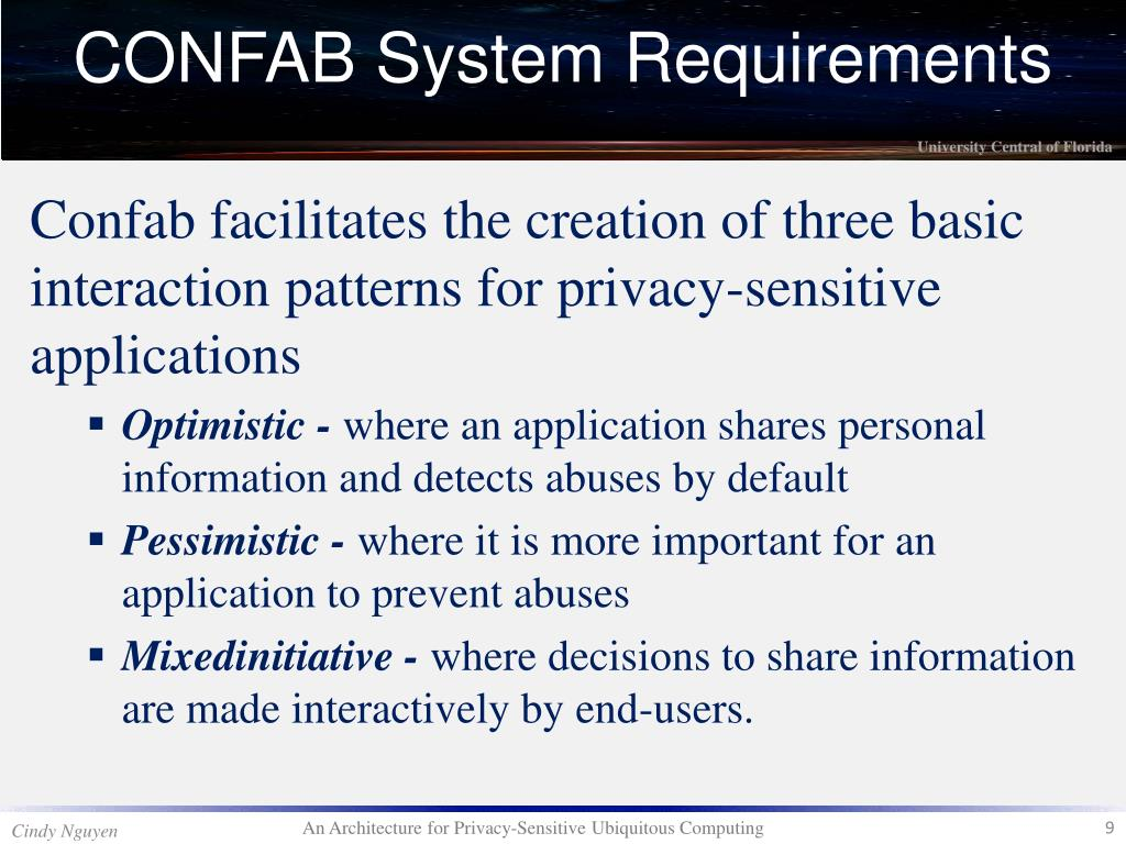 Confab facilitates the creation of three basic interaction patterns for privacy-sensitive applications