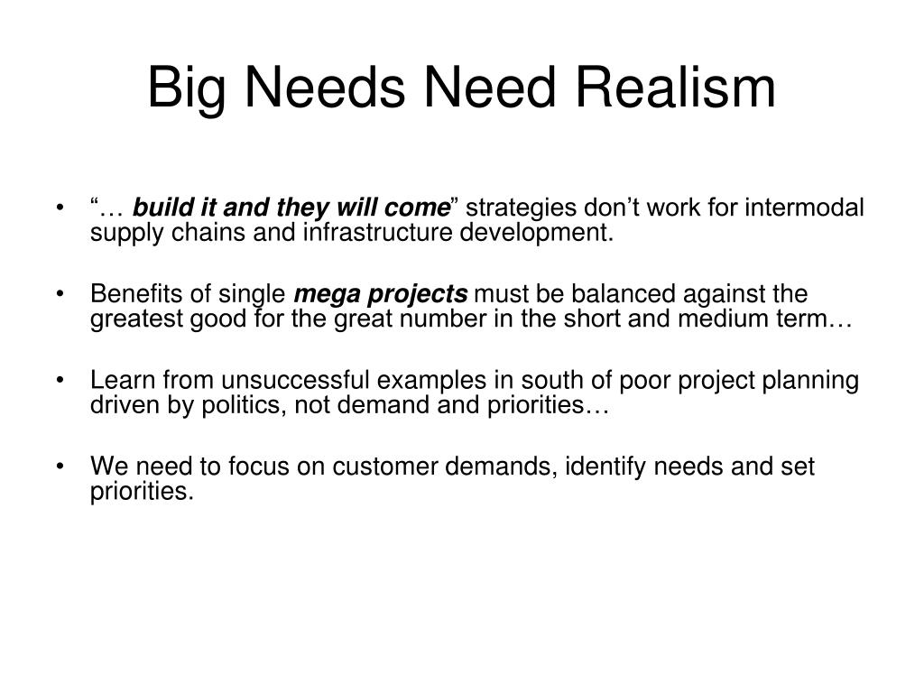 Big Needs Need Realism