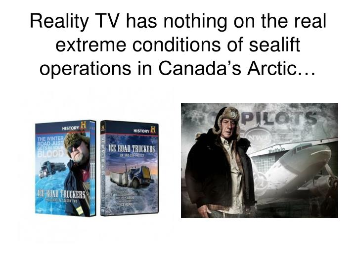Reality tv has nothing on the real extreme conditions of sealift operations in canada s arctic