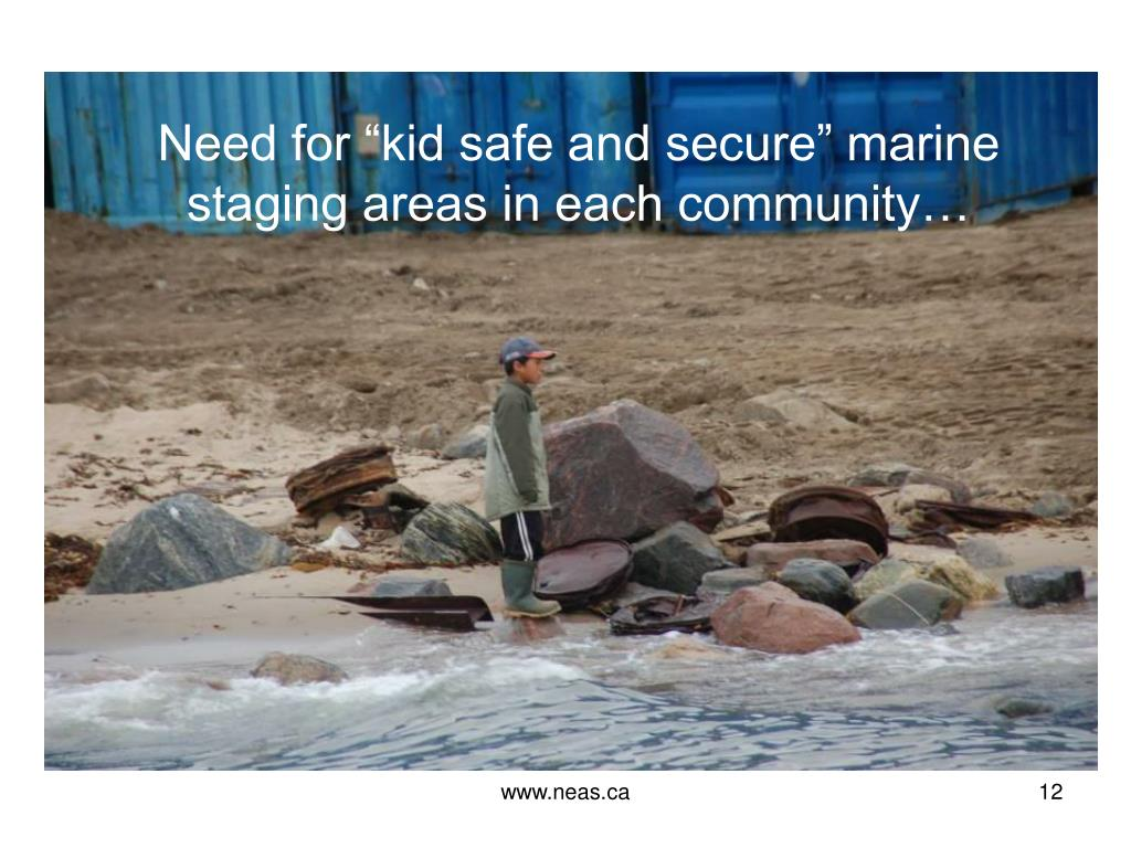 "Need for ""kid safe and secure"" marine staging areas in each community…"
