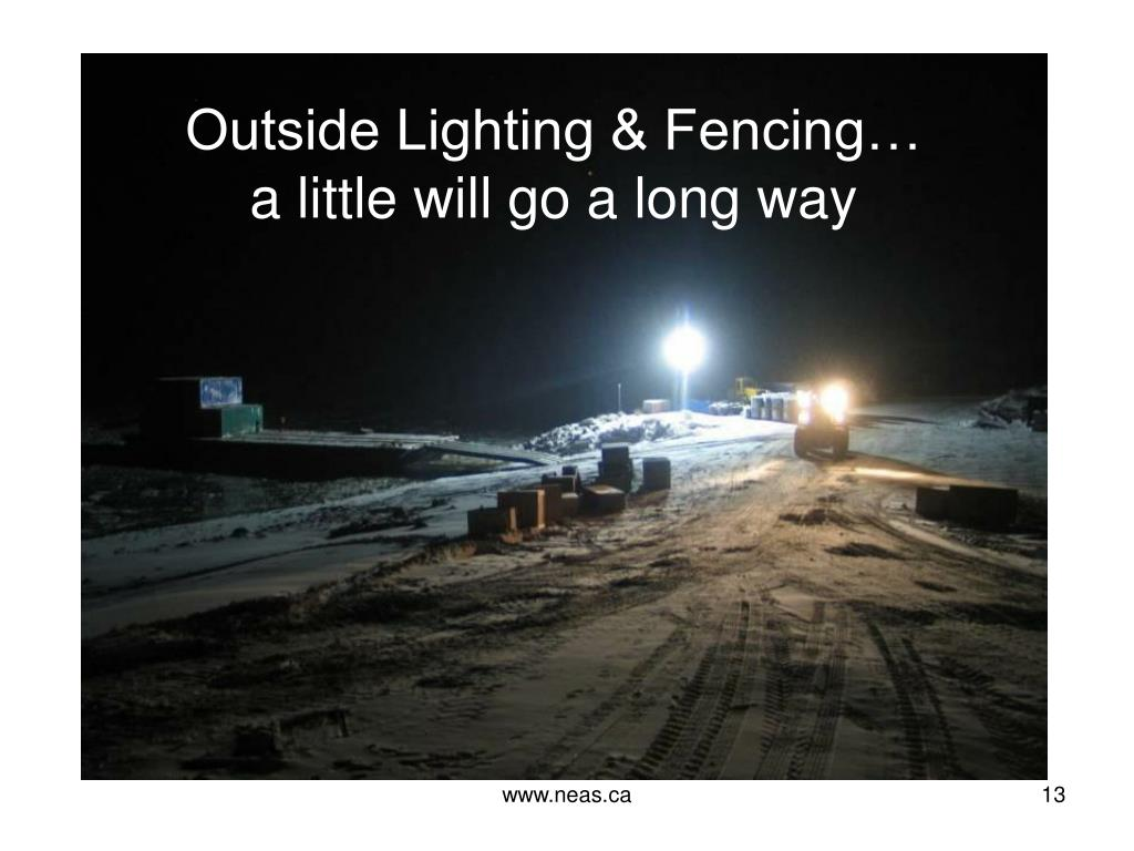 Outside Lighting & Fencing…
