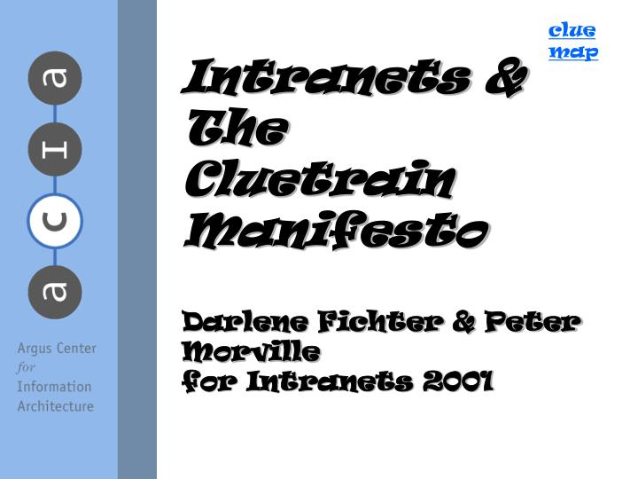 Intranets the cluetrain manifesto darlene fichter peter morville for intranets 2001