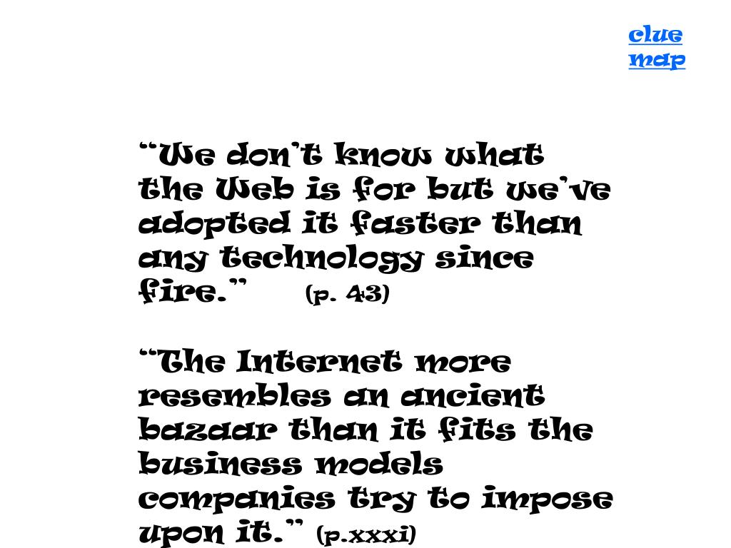 """We don't know what the Web is for but we've adopted it faster than any technology since fire."""