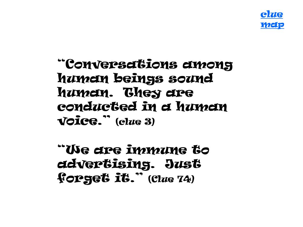"""Conversations among human beings sound human.  They are conducted in a human voice."""