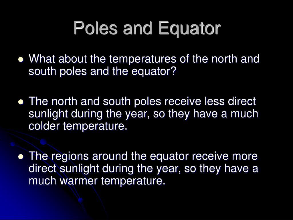 Poles and Equator