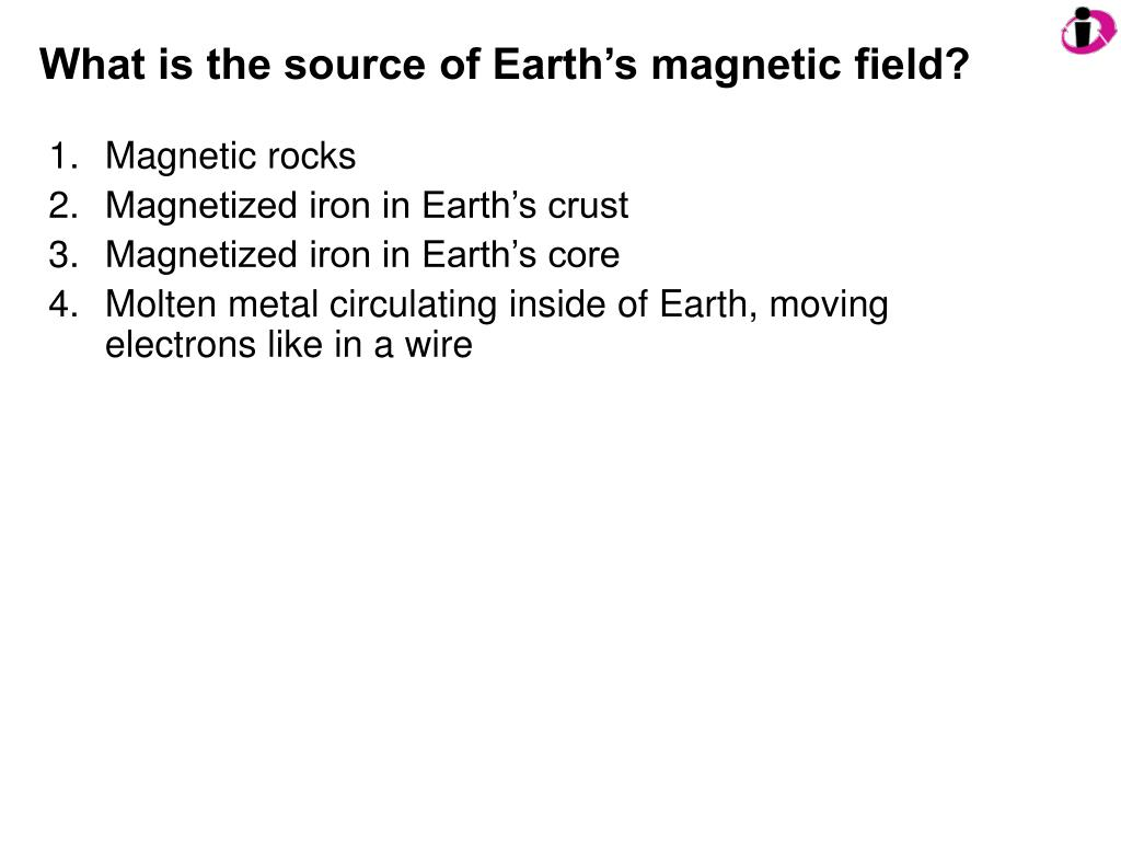 What is the source of Earth's magnetic field?