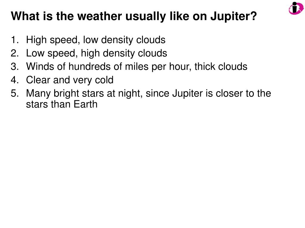 What is the weather usually like on Jupiter?