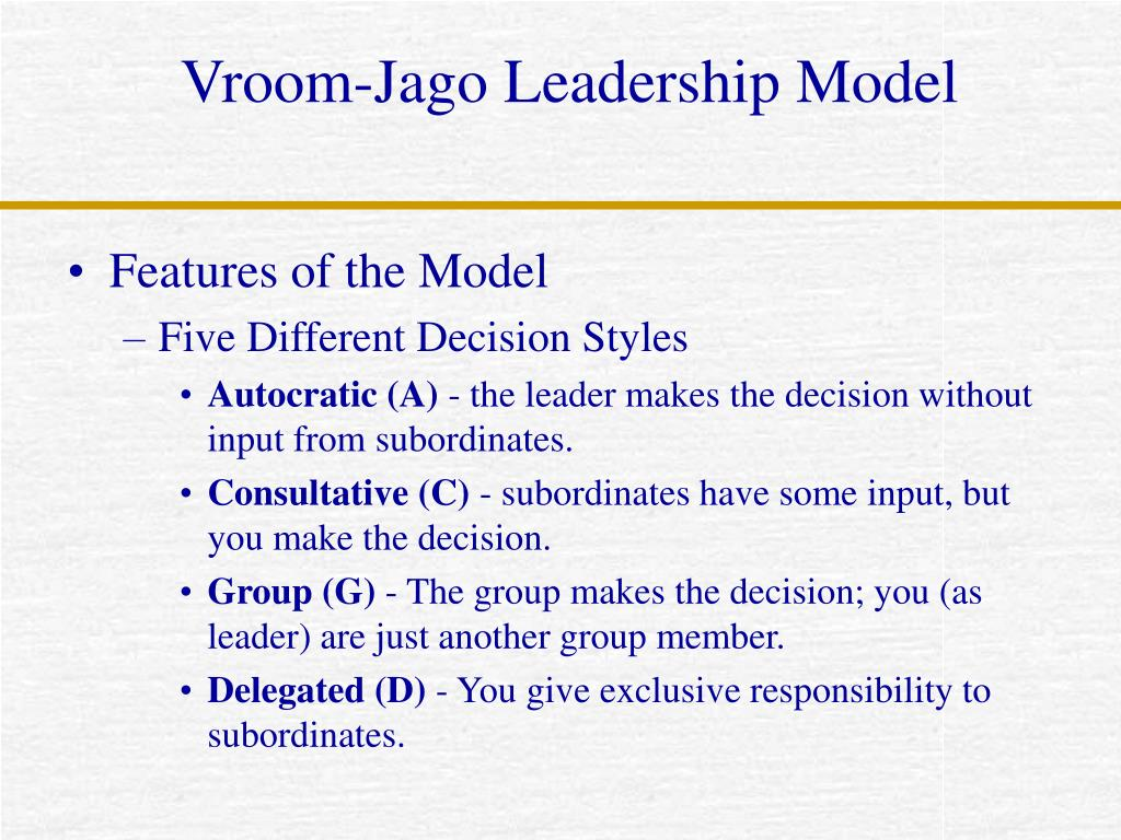 vroom jago leadershi model Leadership and decision-making article  thei r model s o f decisio n making, aime d a t providin g a rationa l   vroom-jago • leadershi p an d decisio n makin g 32 5.