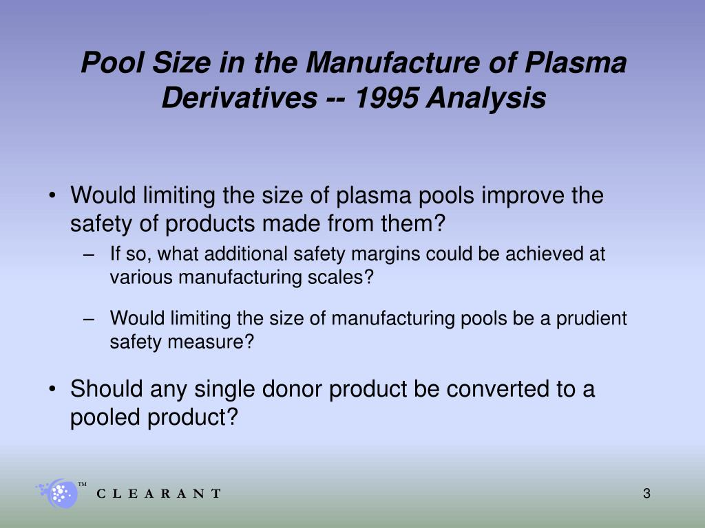 Pool Size in the Manufacture of Plasma Derivatives -- 1995 Analysis