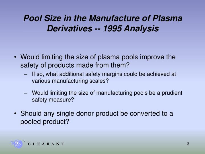 Pool size in the manufacture of plasma derivatives 1995 analysis