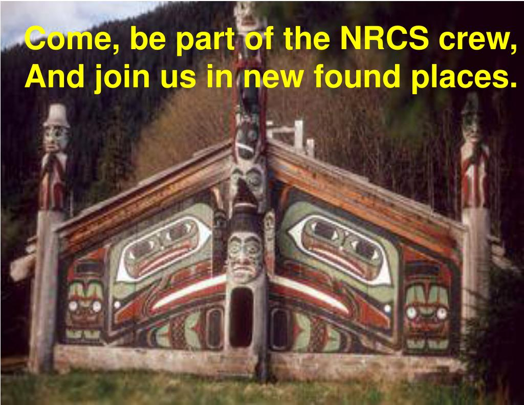 Come, be part of the NRCS crew,