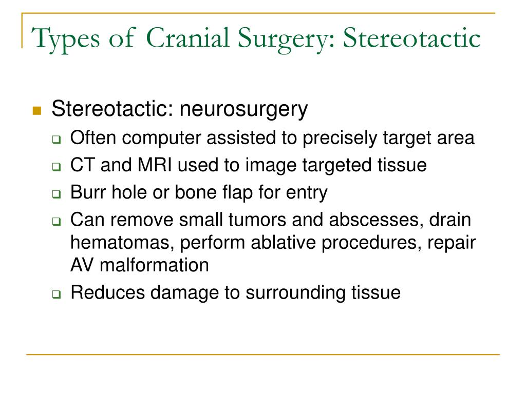 Types of Cranial Surgery: Stereotactic