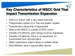 key characteristics of wscc grid that impact transmission expansion