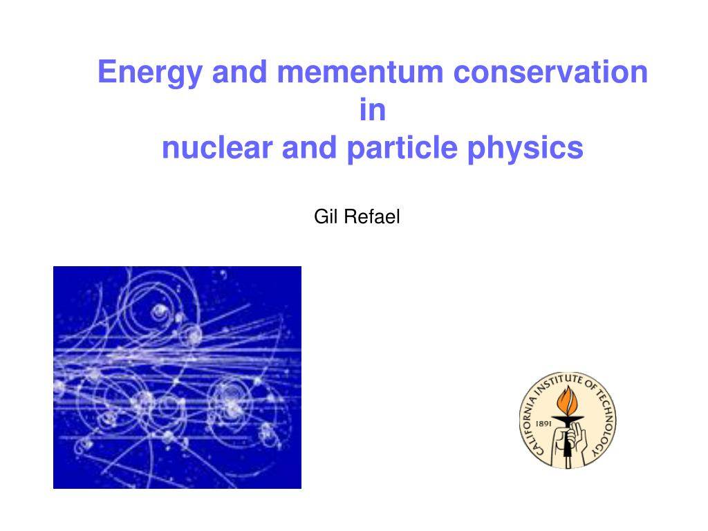 Energy and mementum conservation