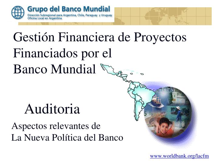 Gesti n financiera de proyectos financiados por el banco mundial