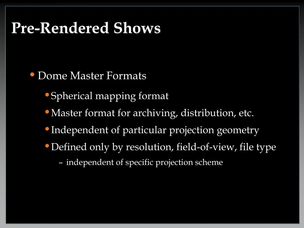 Pre-Rendered Shows