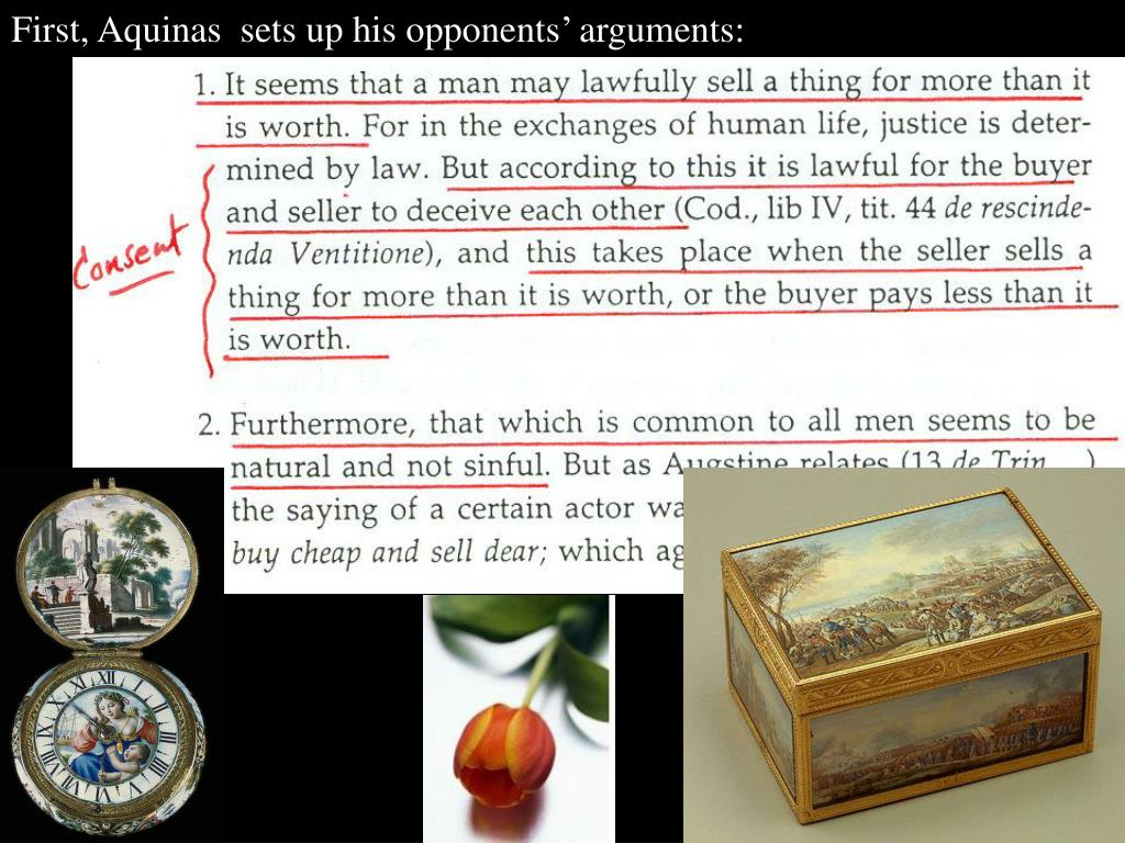 First, Aquinas  sets up his opponents' arguments: