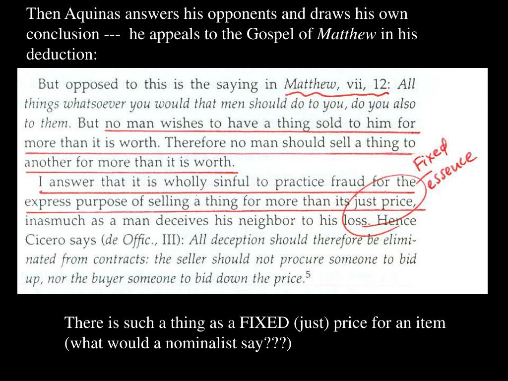 Then Aquinas answers his opponents and draws his own conclusion ---  he appeals to the Gospel of
