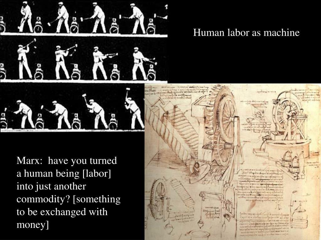 Human labor as machine