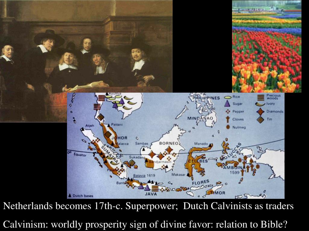 Netherlands becomes 17th-c. Superpower;  Dutch Calvinists as traders
