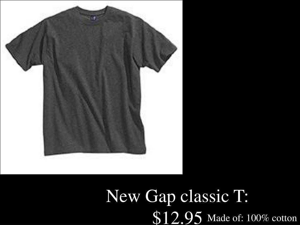 New Gap classic T:  $12.95