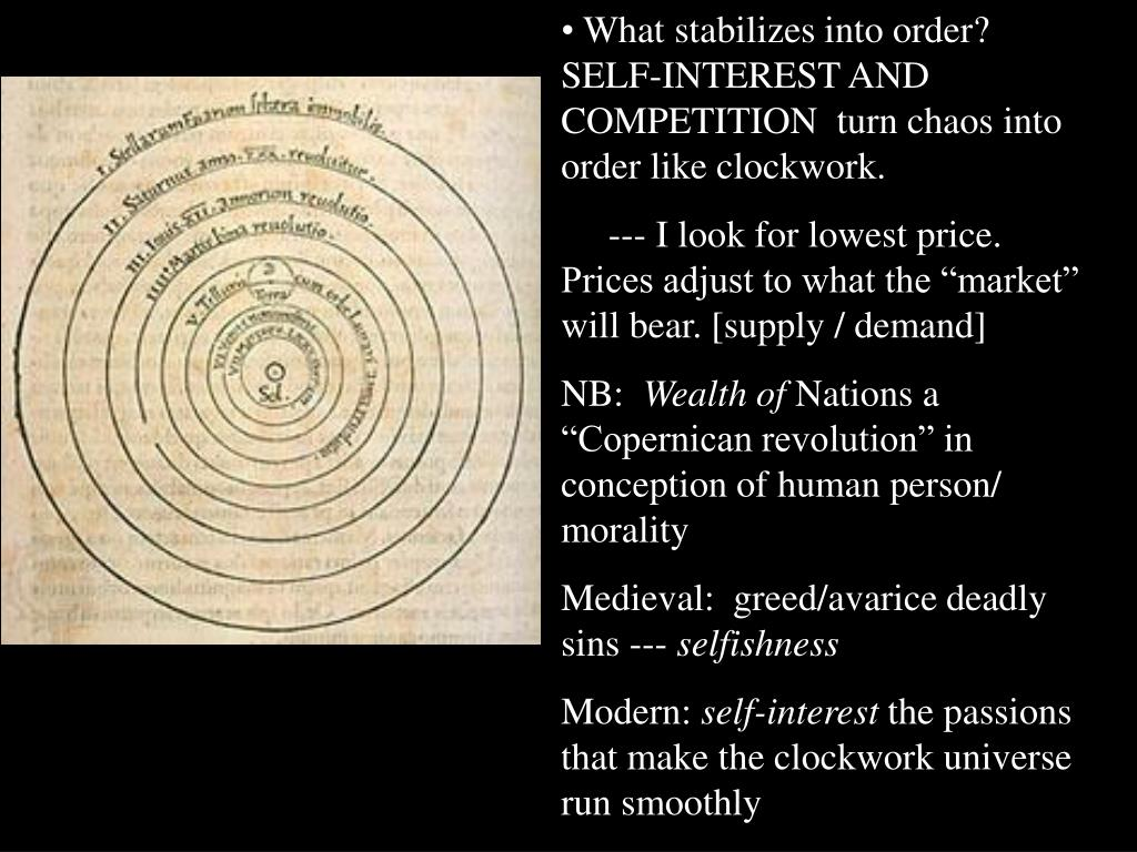 What stabilizes into order?  SELF-INTEREST AND COMPETITION  turn chaos into order like clockwork.