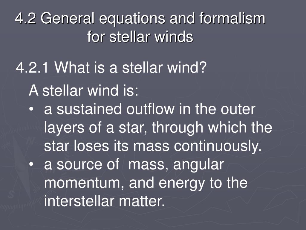 4.2 General equations and formalism for stellar winds