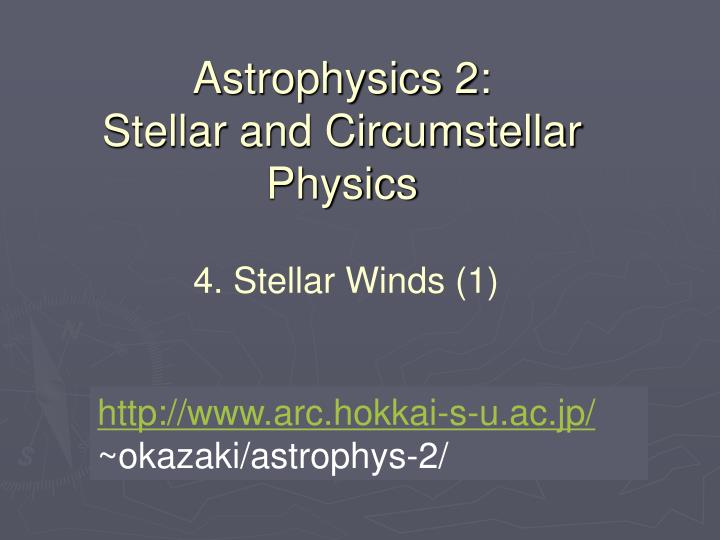 Astrophysics 2 stellar and circumstellar physics
