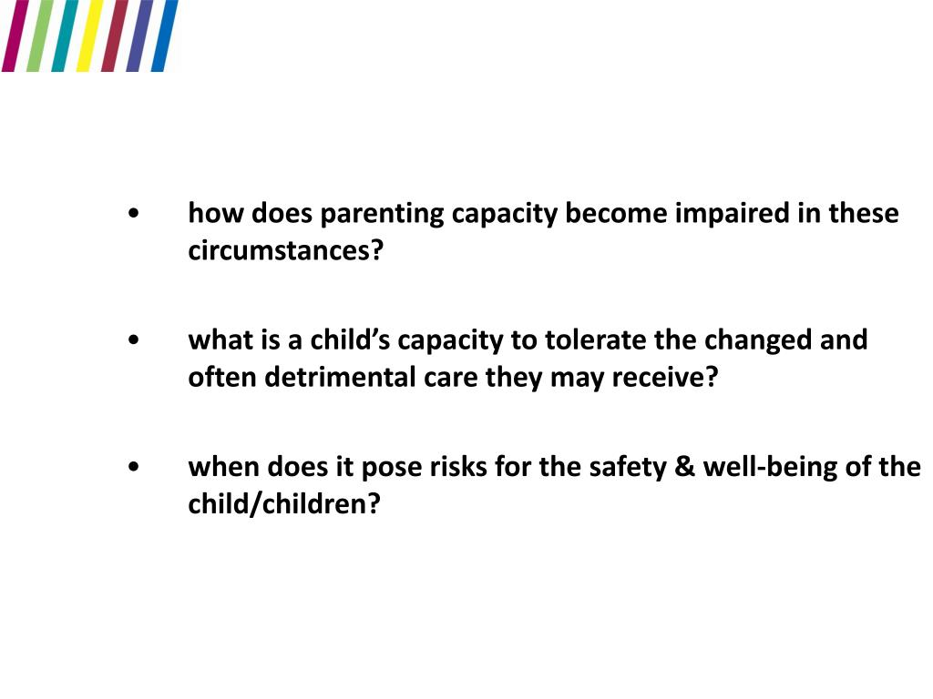how does parenting capacity become impaired in these circumstances?