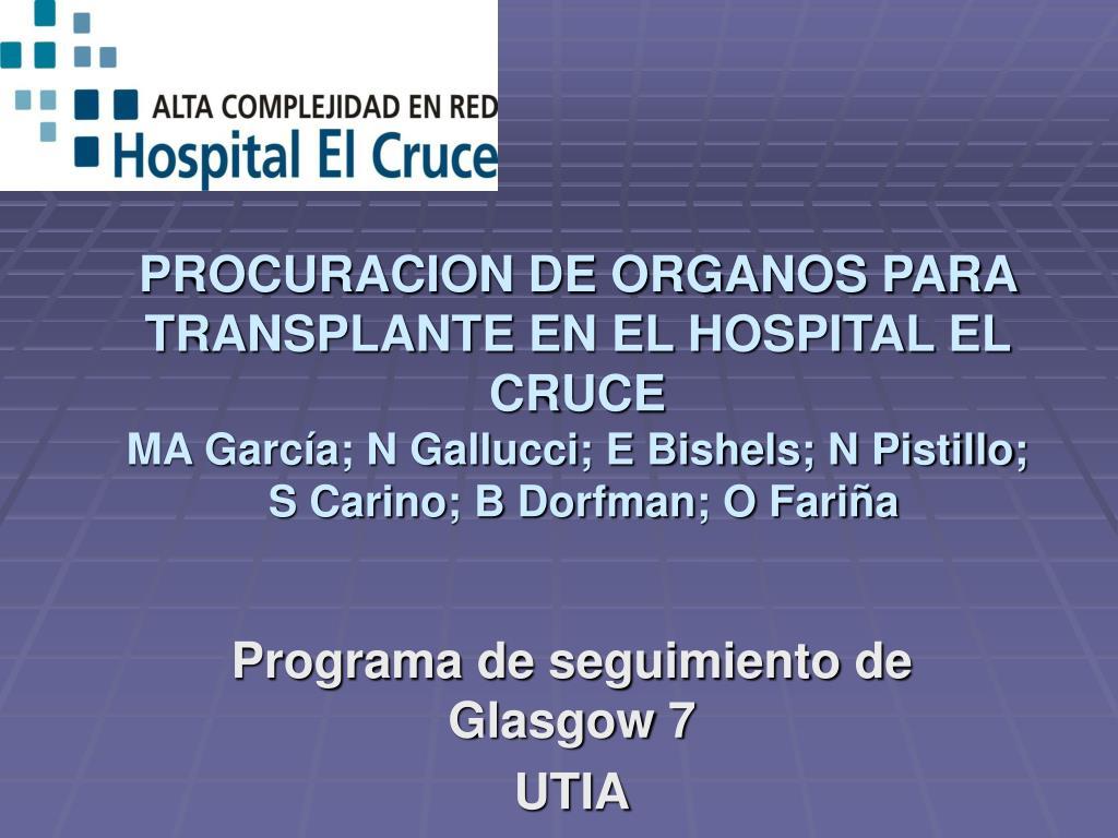 PROCURACION DE ORGANOS PARA TRANSPLANTE EN EL HOSPITAL EL CRUCE