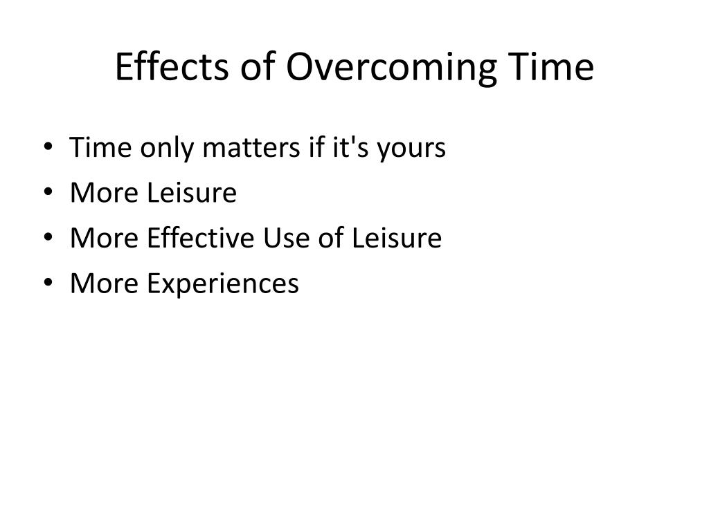 Effects of Overcoming Time