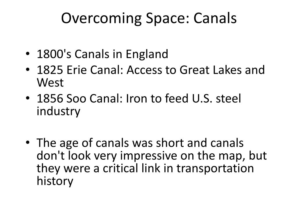 Overcoming Space: Canals