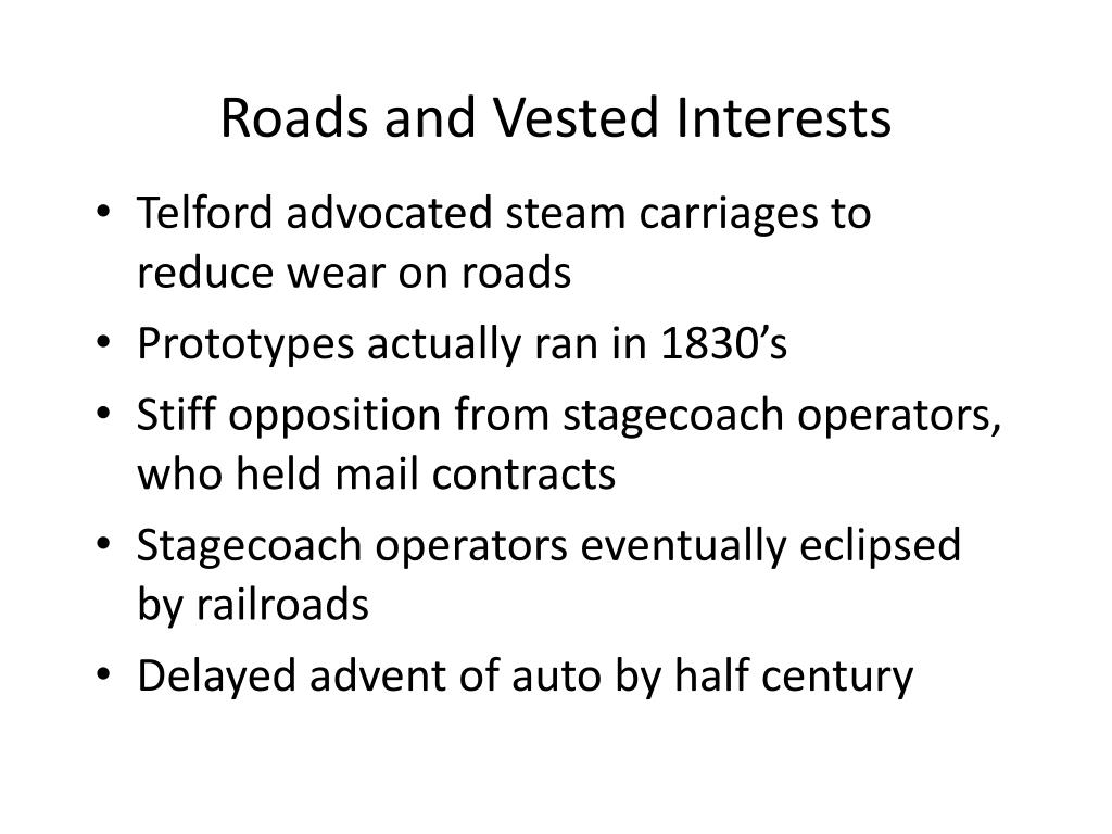 Roads and Vested Interests