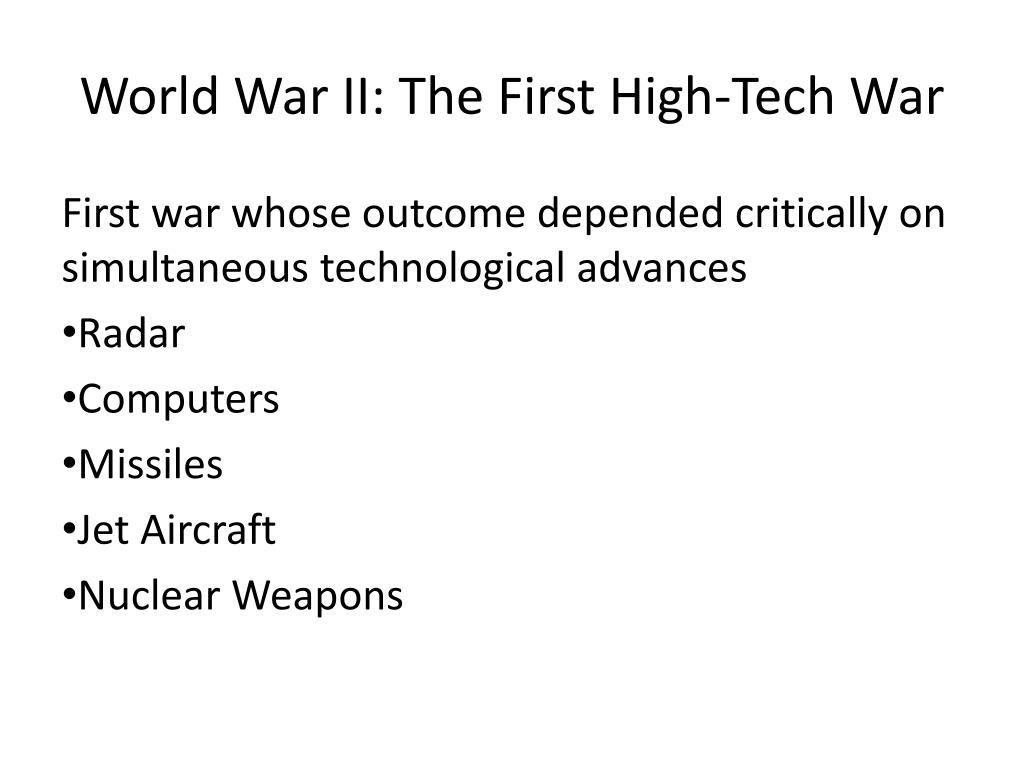 World War II: The First High-Tech War