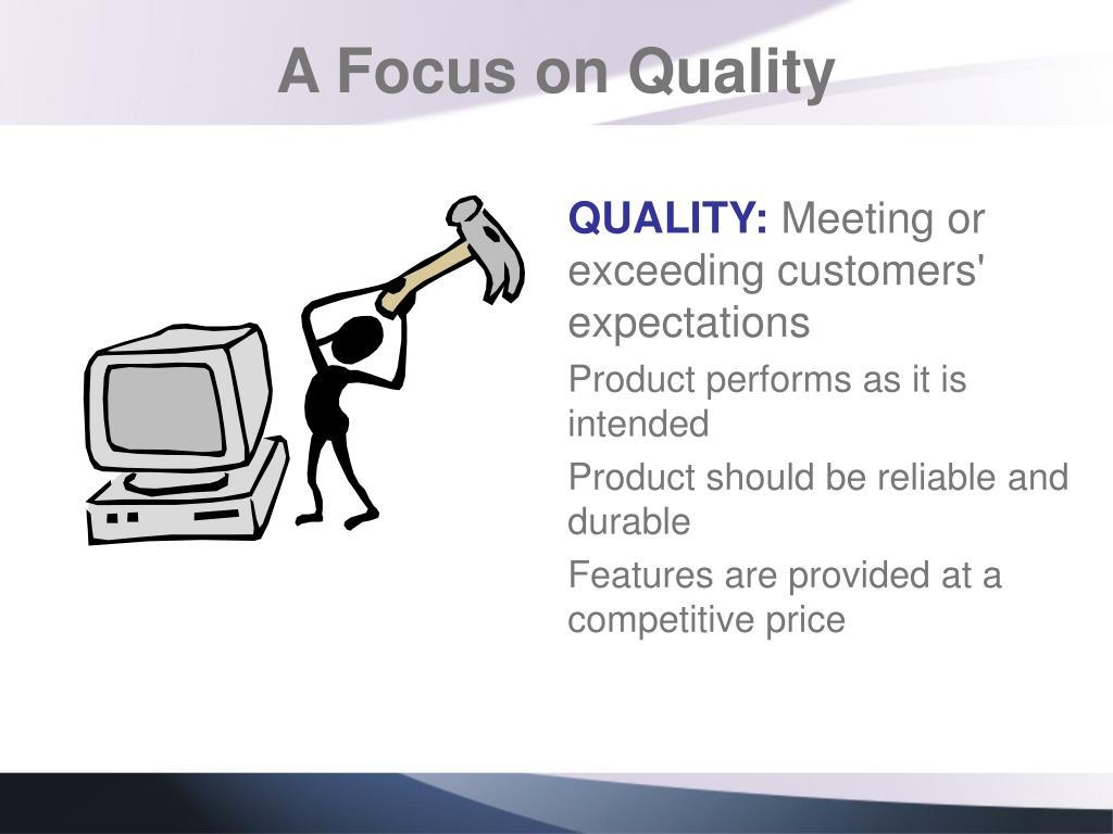 A Focus on Quality