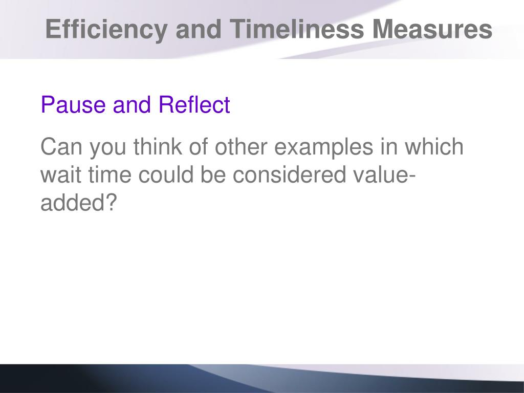 Efficiency and Timeliness Measures