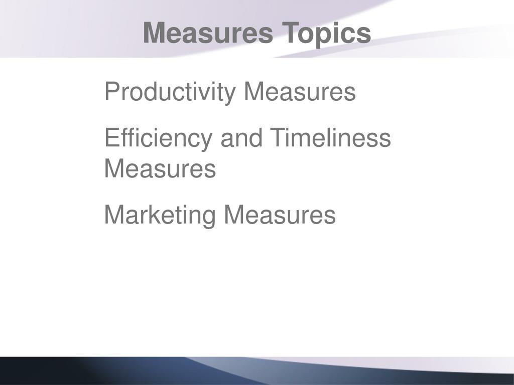 Measures Topics