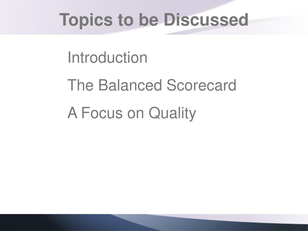 Topics to be Discussed