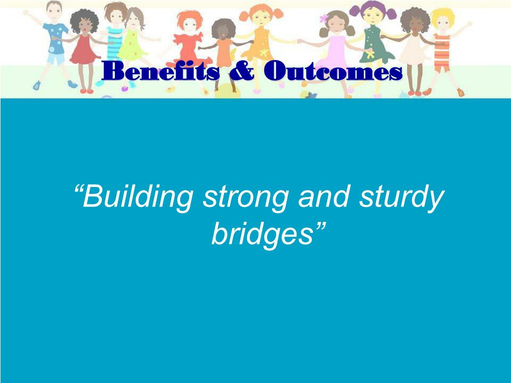 Benefits & Outcomes