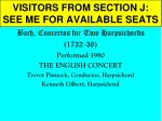 visitors from section j see me for available seats