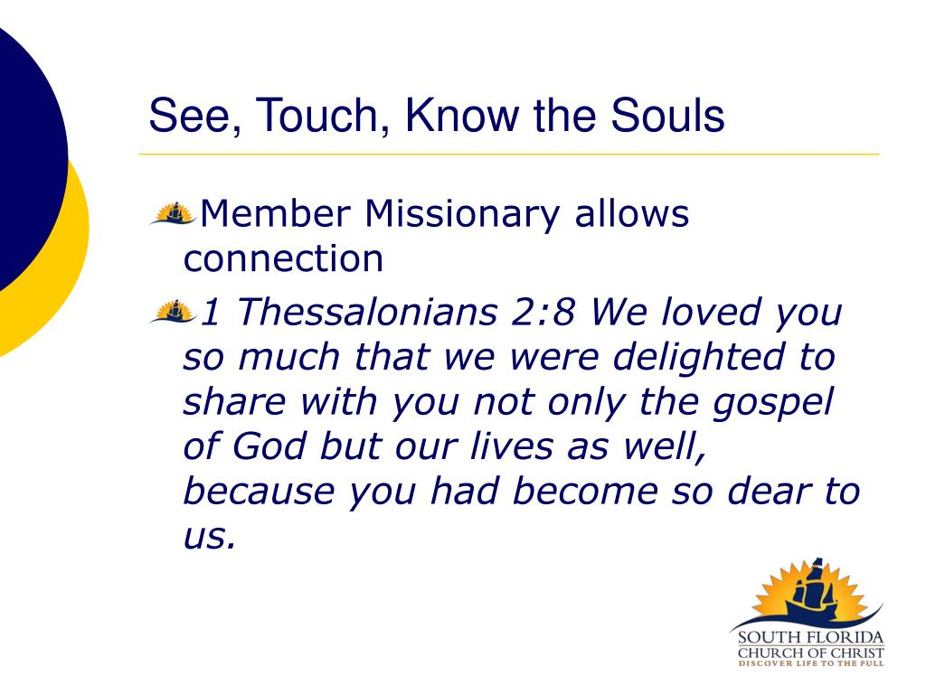 See, Touch, Know the Souls
