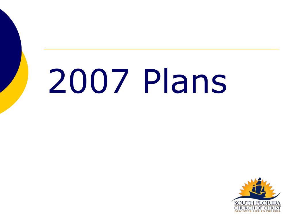 2007 Plans