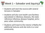 week 1 salvador and jiquiri