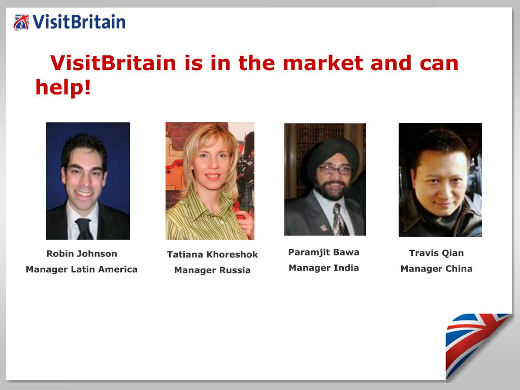 VisitBritain is in the market and can help!