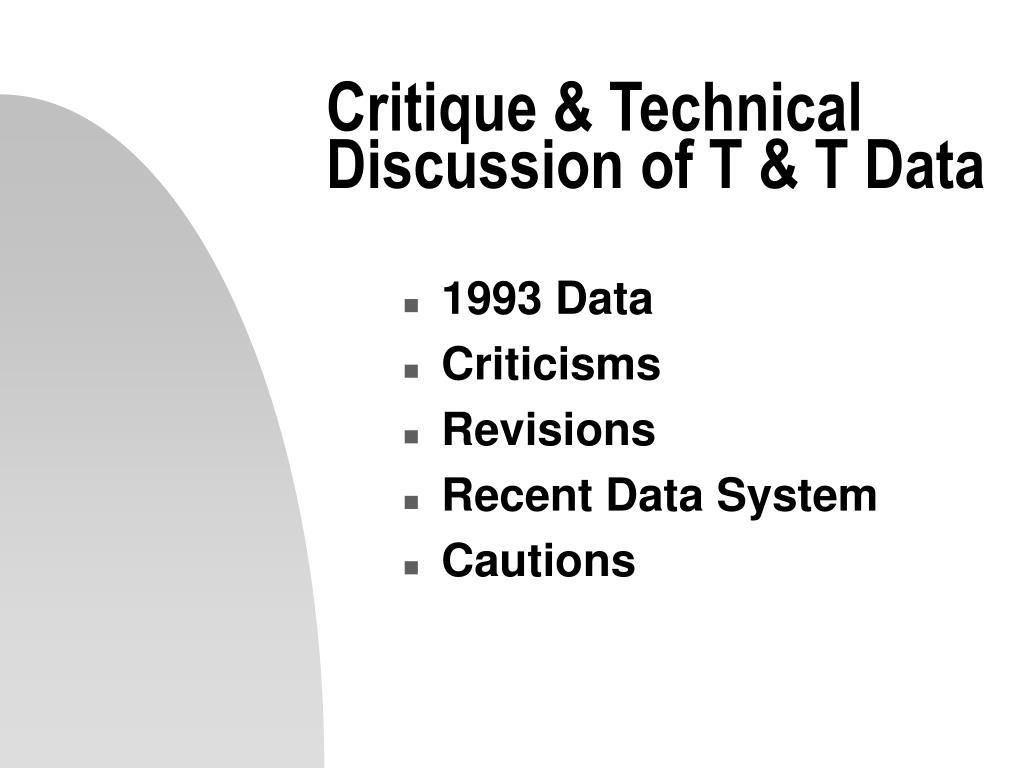 Critique & Technical Discussion of T & T Data