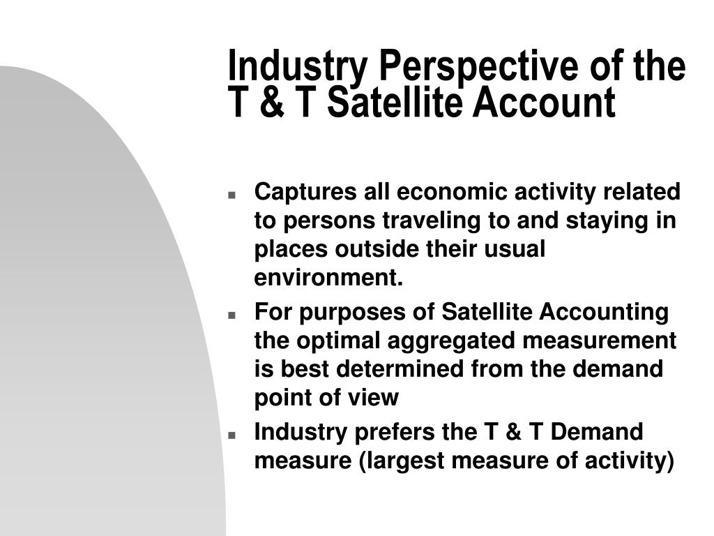 Industry Perspective of the T & T Satellite Account